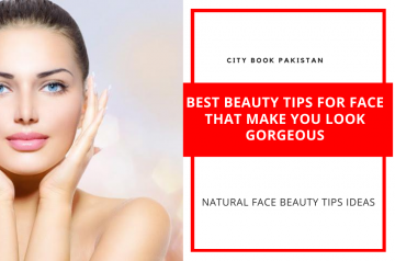 Best Beauty Tips For Face That Make You Look Gorgeous