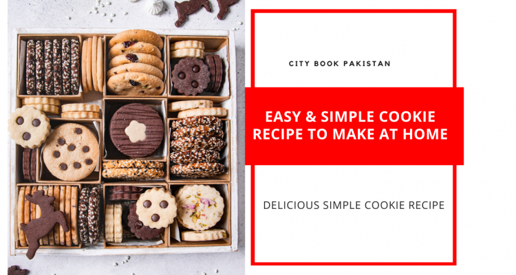 Easy And Simple Cookie Recipe To Make At Home