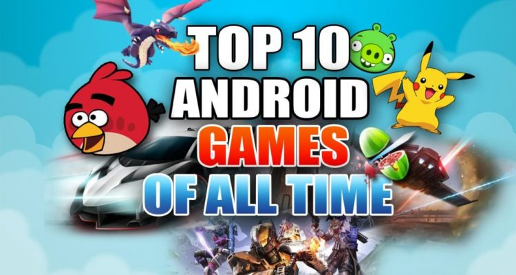 Top 10 Android Games Are Worth Playing