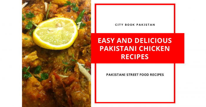 Easy And Delicious Pakistani Chicken Recipes