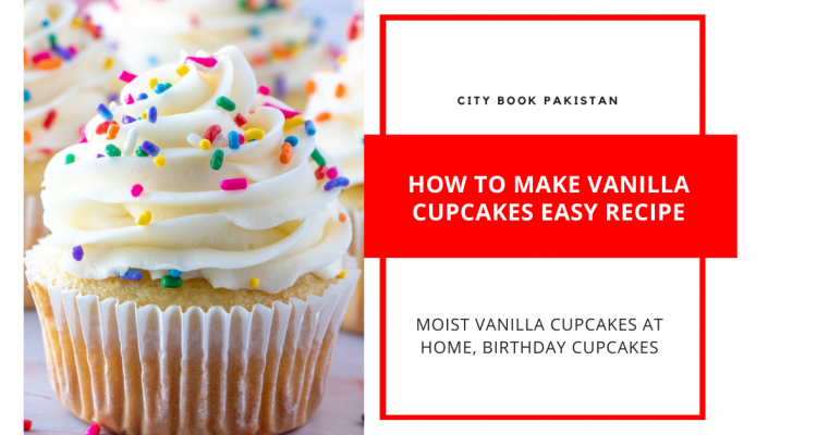 How To Make Vanilla Cupcakes Easy Recipe