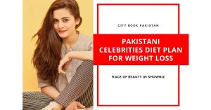 Pakistani Celebrities Diet Plan For Weight Loss