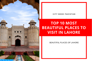 Top 10 Most Beautiful Places To Visit In Lahore