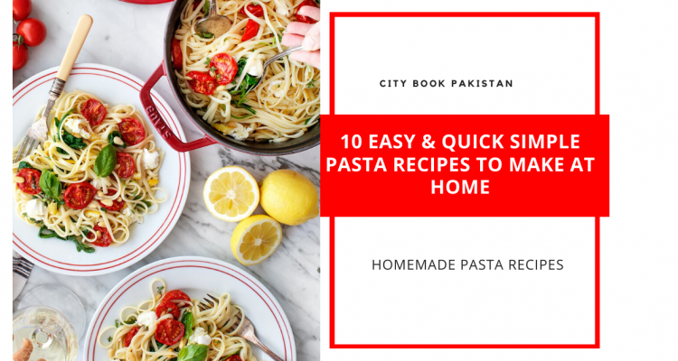 10 Easy And Quick Simple Pasta Recipes To Make At Home
