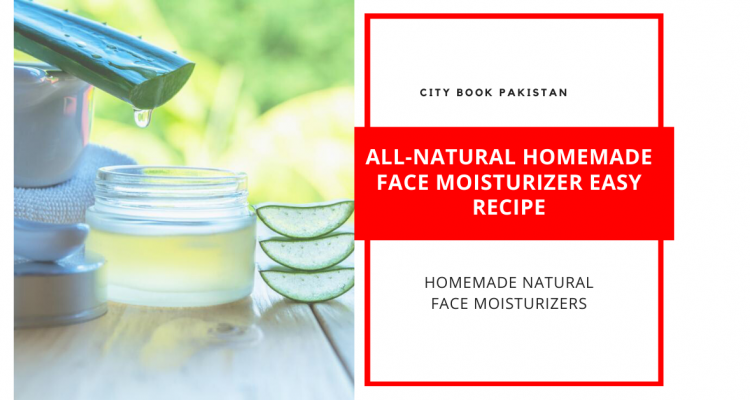 All-Natural Homemade Face Moisturizer Easy Recipe