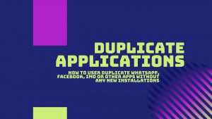 How to Use Duplicate App Without New Installations