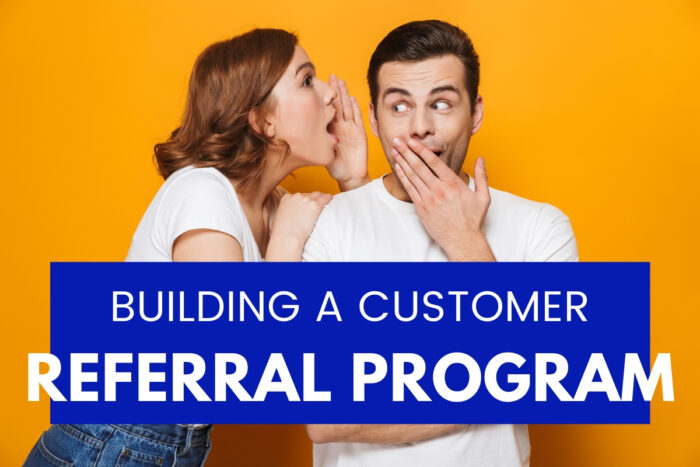Implement a customer referral program
